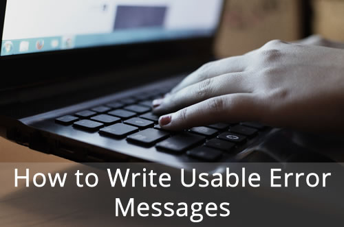How To Write Usable Error Messages