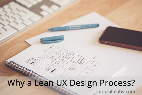 Why A Lean UX Design Process
