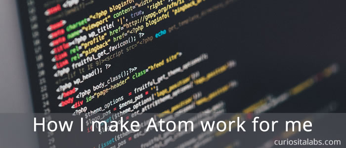 How I make Atom work for me