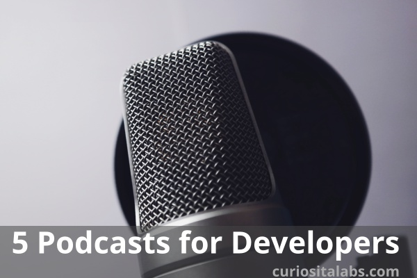 5 Podcasts For Developers