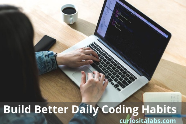 Build Better Daily Coding Habits