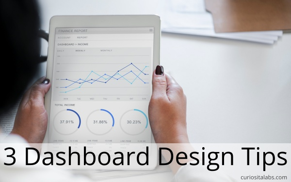3 Dashboard Design Tips
