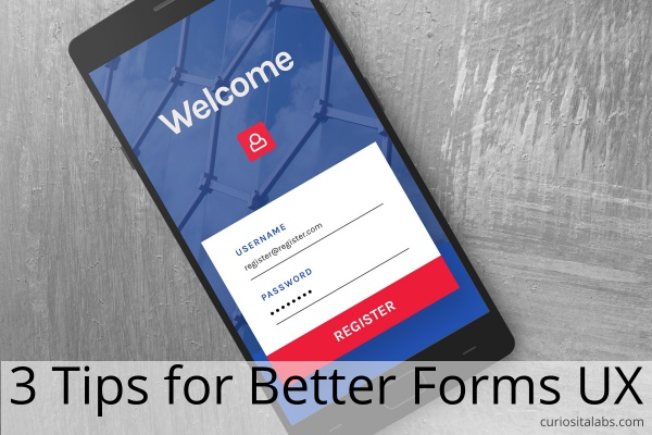 3 Tips For Better Forms UX