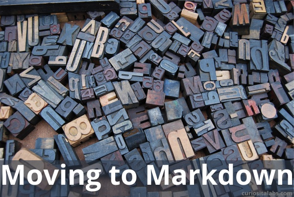 Moving to Markdown