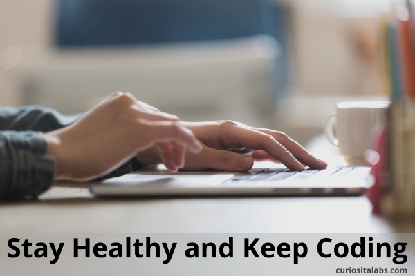 Stay Healthy and Keep Coding