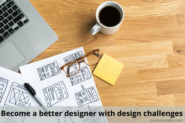 Become a better designer with design challenges