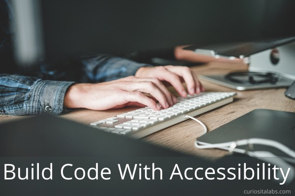 Build Code With Accessibility