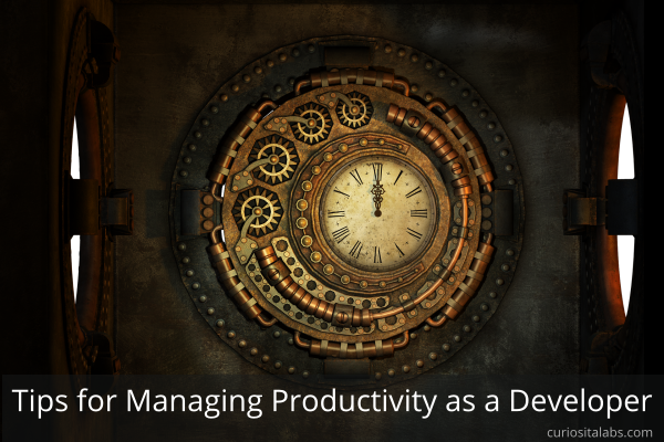 Tips For Managing Productivity as a Developer