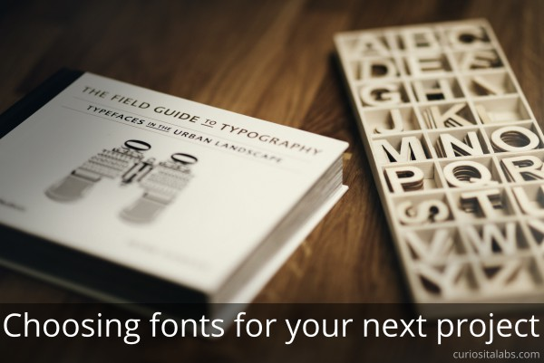 Choosing fonts for your next project