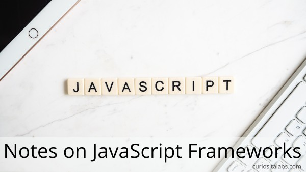 Notes on JavaScript Frameworks