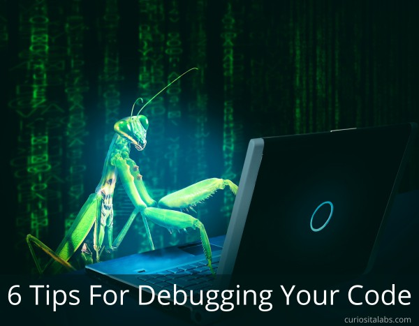 6 Tips For Debugging Your Code