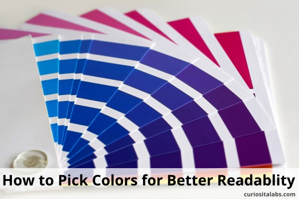 How to Pick Colors For Better Readability