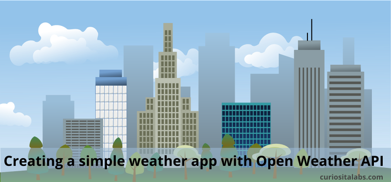 Creating a simple weather app with Open Weather API