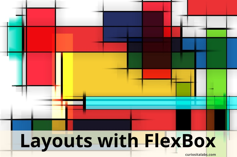 Layouts with FlexBox