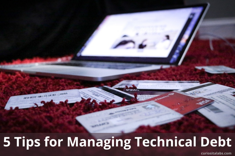5 TIps For Managing Technical Debt